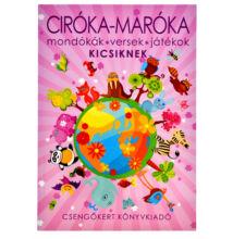 Ciróka-maróka - Mondókák, versek, játékok kicsiknek
