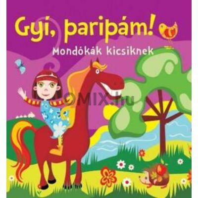 Bogos Katalin: Gyí, Paripám - Mondókák kicsiknek Szivacskönyv